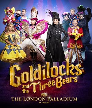 Win four tickets to see Goldilocks and the Three Bears at the London Palladium